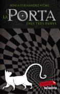 LA PORTA DELS TRES PANYS - 9788499304298 - SONIA FERNANDEZ-VIDAL