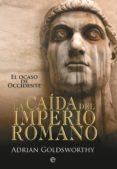 LA CAÍDA DEL IMPERIO ROMANO (EBOOK) - 9788499705798 - ADRIAN GOLDSWORTHY