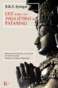 Descarga gratuita de libros de texto en francés. LUZ SOBRE LOS YOGA SUTRAS DE PATAÑJALI 9788499887098 FB2