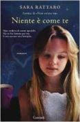NIENTE E COME TE - 9788811671398 - SARA RATTARO
