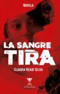 Ebooks em portugues para descargar LA SANGRE TIRA  (Literatura española) de READI SILVA  CLAUDIA