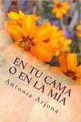 EN TU CAMA O EN LA MÍA (EBOOK) - cdlap00006198 - ANTONIA ARJONA DIAZ