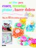 mi libro para coser, pintar, recortar y hacer dulces-9788415317418