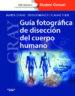 GRAY. GUIA FOTOGRAFICA DE DISECCION DEL CUERPO HUMANO M. LOUKAS