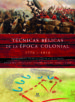 tecnicas belicas de la epoca colonial 1776-1914: equipamiento, te cnicas y tacticas de combate-9788466217828