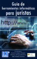 GUIA DE HERRAMIENTAS INFORMATICAS PARA JURISTAS (EBOOK) LOPEZ ALVAREZ ANTONIO