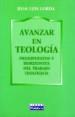 AVANZAR EN TEOLOGIA: PRESUPUESTOS Y HORIZONTES DE TRABAJO TEOLOGI CO JUAN LUIS LORDA