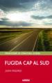 FUGIDA CAP AL SUD JUAN MADRID