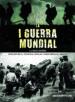 LA I GUERRA MUNDIAL. LA GRAN GUERRA JAIME DE MONTOTO Y DE SIMON