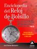 ENCICLOPEDIA DEL RELOJ DE BOLSILLO: HISTORIA, CATALOGACION, MECAN ICA Y DETALLES DE LA MAYOR SELECCION DE COLECCIONES PUBLICAS, PRIVADAS Y MUSEOS INTERNACIONALES JOSE DANIEL BARQUERO CABRERO
