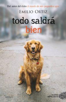 Descargar libros de texto para ipad TODO SALDRA BIEN (EJEMPLAR FIRMADO POR EL AUTOR) de EMILIO ORTIZ 2910022182708