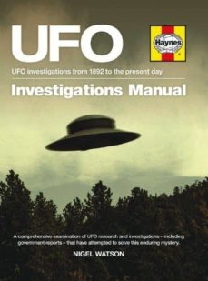 ufo investigations manual: ufo investigations from 1892 to the pr esent day-nigel watson-9780857334008