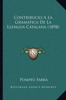 Comercioslatinos.es Contribucio A La Gramatica De La Llengua Catalana (1898) Image