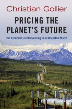 pricing the planet's future (ebook)-christian gollier-9781400845408