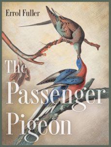 the passenger pigeon (ebook)-errol fuller-9781400852208