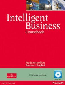 Descarga gratuita de libros electrónicos y archivos pdf INTELLIGENT BUSINESS PRE-INTERMEDIATE COURSEBOOK/CD PACK (INTELLI GENT BUSINESS)