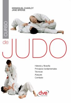 curso de judo. historia y filosofia, principios fundamentales, tecnicas, ataques, combate (ebook)-emmanuel charlot-j. bridge-9781683253808