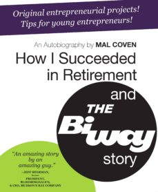 how i succeeded in retirement and the biway story (ebook)-mal coven-9781927483008