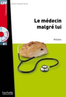 Ebooks descargados mac MEDECIN MALGRE LUI+CD AUDIO MP3 LFFB1 9782011559708 in Spanish