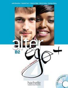 Libros electrónicos gratuitos y descarga de pdf ALTER EGO 4 + B2 ALUMNO+CDROM