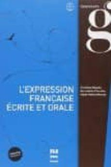 Google libros electrónicos L EXPRESSION FRANCAISE ECRITE ET ORALE (GRAMMAIRE & STYLE) B2-C1
