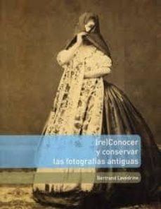 reconocer y conservar las fotografias antiguas-bertrand lavedrine-9782735507108