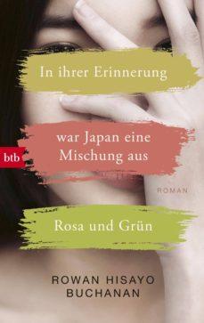 in ihrer erinnerung war japan eine mischung aus rosa und grün (ebook)-rowan hisayo buchanan-9783641199708