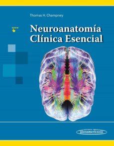 Descarga gratuita de ebooks por computadora NEUROANATOMIA CLINICA ESENCIAL MOBI de THOMAS H. CHAMPNEY en español 9786078546008
