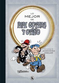 Descargar libros electrónicos para móviles en formato txt LO MEJOR DE PEPE GOTERA Y OTILIO
