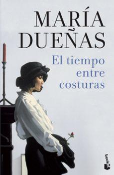 Ebooks descargando gratis EL TIEMPO ENTRE COSTURAS en español 9788408187608 de MARIA DUEÑAS