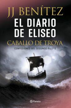 Padella.mx El Diario De Eliseo. Caballo De Troya: Confesiones Del Segundo Piloto Image