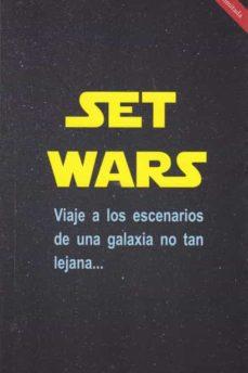 Descarga gratuita de libros de electrónica digital. SET WARS: VIAJE A LOS ESCENARIOS DE UNA GALAXIA NO TAN LEJANA PDF ePub PDB (Literatura española)
