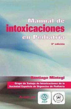 Libros descargables en pdf. MANUAL DE INTOXICACIONES EN PEDIATRIA (5ª ED.) de SANTIAGO MINTEGI