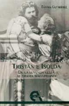 Descargar google ebooks mobile TRISTAN E ISOLDA (Spanish Edition) 9788415906308