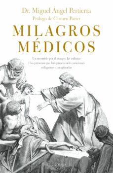 Descarga audiolibros en español gratis. MILAGROS MEDICOS: UN RECORRIDO POR EL TIEMPO, LAS CULTURAS Y LAS PERSONAS QUE HAN PRESENCIADO CURACIONES MILAGROSAS E             NEXPLICABLES 9788416694808
