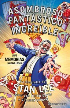 stan lee. asombroso, fantástico, increíble: unas memorias maravil-peter david-colleen doran-9788416767908