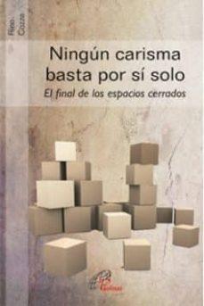 Descarga gratis el libro de texto siguiente NINGÚN CARISMA BASTA POR SÍ SOLO (Spanish Edition) de RINO COZZA