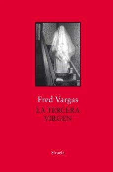 Descarga gratuita de ebooks de prueba LA TERCERA VIRGEN (Literatura española) 9788417454708 de FRED VARGAS