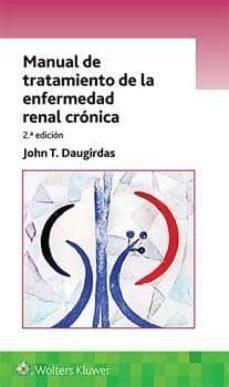 Descargar ebook gratis gratis MANUAL DE TRATAMIENTO DE LA ENFERMEDAD RENAL CRONICA. (2ªED.) 9788417602208