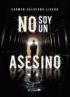Descarga gratuita de libros de internet. NO SOY UN ASESINO 9788417926908 (Literatura española) de CARMEN GALDEANO LIGERO