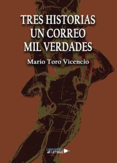 Descarga gratuita de libros en pdf gratis. TRES HISTORIAS UN CORREO MIL VERDADES