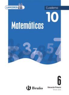 Lofficielhommes.es Lapiceros Matemáticas 6 Cuaderno 10 (6º Primaria) Image