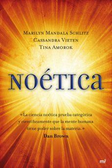 noetica: vivir profundamente el arte y la ciencia de la transform acion-marilyn mandala schlitz-cassandra vieten-9788427036208