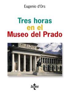 Descargar TRES HORAS EN EL MUSEO DEL PRADO gratis pdf - leer online