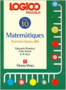 Relaismarechiaro.it Logico Piccolo Matematiques Exercicis Basics Iii Cicle Inicial (6 - 8 Anys) Image