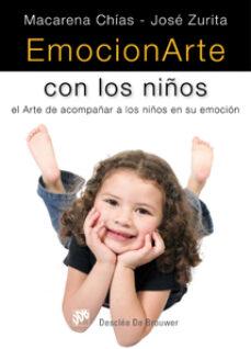 Descargar EMOCIONARTE CON LOS NIÃ'OS: EL ARTE DE ACOMPAÃ'AR A LOS NIÃ'OS EN SU EMOCION gratis pdf - leer online