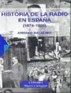 Costosdelaimpunidad.mx Historia De La Radio En España (1874-1985) (2 Vols.) (Incluye Cd) Image