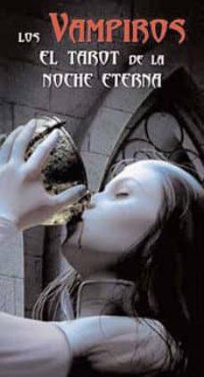 los vampiros: el tarot de la noche eterna (baraja de 78 cartas + librito)-david corse-9788441421608