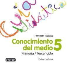 Concursopiedraspreciosas.es Conocimiento Del Medio 5 Educacion Primaria Guia Didactica Brujula (Extremadura) Cd Image