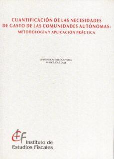 cuantificacion de las necesidades de gasto de las comunidades aut onomas: metodologia y aplicacion practica-antoni castells oliveres-albert sole olle-9788447604708
